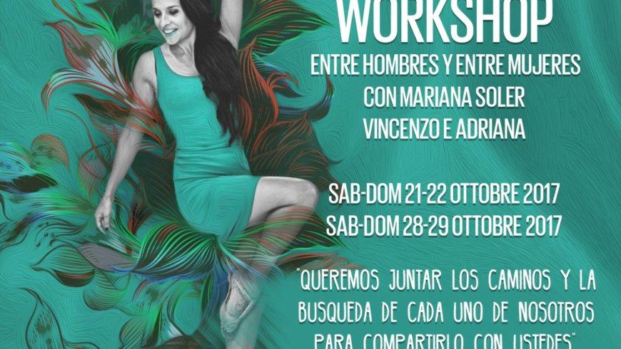 Vuelve MARIANA Soler, Workshop 1, TECNICA: Entre Hombre-Entre Mujeres